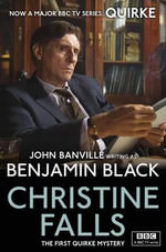 Christine Falls : Quirke Mysteries : Book 1 - Benjamin Black