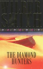 The Diamond Hunters - Wilbur Smith