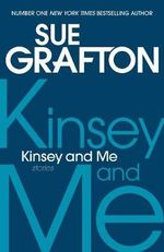 Kinsey and Me : Stories - Sue Grafton