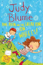 The Pain and the Great One : on Wheels - Judy Blume