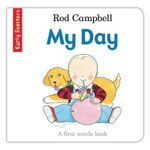 My Day : Early Starters : Book 4 - Rod Campbell
