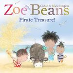 Zoe and Beans : Pirate Treasure! - Chloe Inkpen