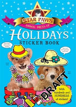 Holidays Sticker Book : An Animal Dress-up Sticker Book : Star Paws : Book 3 - Macmillan Children's Books