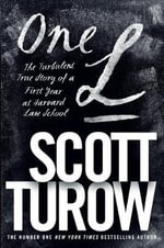 One L : The Turbulent True Story of a First Year at Harvard Law School - Scott Turow