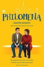 Philomena : The True Story of a Mother and the Son She Had to Give Away - Martin Sixsmith