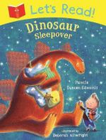 Let's Read! Dinosaur Sleepover - Pamela Duncan Edwards