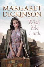 Wish Me Luck - Margaret Dickinson