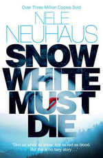 Snow White Must Die : the First Three Novels in the Series - Nele Neuhaus
