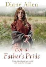 For a Father's Pride - Diane Allen