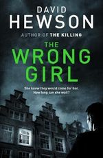 The Wrong Girl - David Hewson