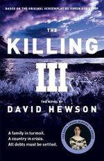 The Killing 3 : 3 - David Hewson