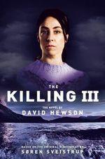 The Killing 3 : Killing - David Hewson