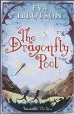 The Dragonfly Pool - Eva Ibbotson