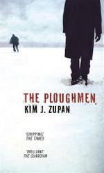 The Ploughmen - Kim J. Zupan