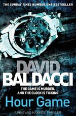 Hour Game : King and Maxwell - David Baldacci