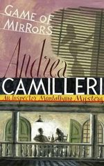 Game of Mirrors : Inspector Montalbano Mysteries - Andrea Camilleri