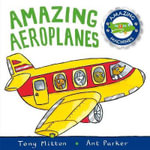 Amazing Aeroplanes : Amazing Machines 1 - Tony Mitton