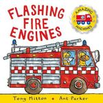 Amazing Machines : Flashing Fire Engines - Tony Mitton