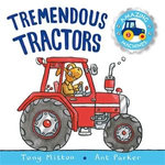 Amazing Machines Tremendous Tractors : Amazing Machines 3 - Tony Mitton