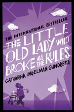 Little Old Lady Who Broke All the Rules - Catharina Ingelman-Sundberg