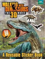 Walking with Dinosaurs : A Reusable Sticker Book - Jane Stevens