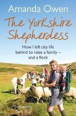 The Yorkshire Shepherdess - Amanda Owen