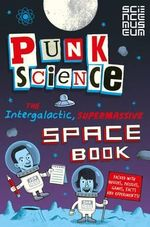 Punk Science : Intergalactic Supermassive Space Book - Punk Science