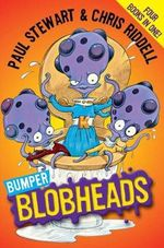 Bumper Blobheads : Four books in one! - Paul Stewart