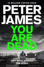 You are Dead : Roy Grace - Peter James