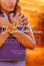 Secret Lives : Order Now For Your Chance to Win!* - Diane Chamberlain
