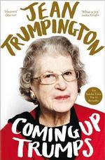 Coming Up Trumps : A Memoir - Jean Trumpington