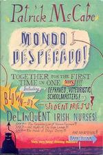 Mondo Desperado - Patrick McCabe