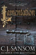 Lamentation : A Shardlake Novel 6 - C. J. Sansom