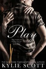 Play : (Stage Dive Series 2) - Kylie Scott