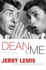 Dean and Me : A Love Story - Jerry Lewis