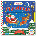 Hello Christmas : A First Novelty Board Book for Children About Christmas - Angie Rozelaar
