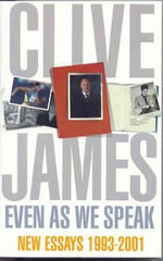 Even as we Speak : New Collection - Clive James