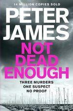 Not Dead Enough : Roy Grace - Peter James