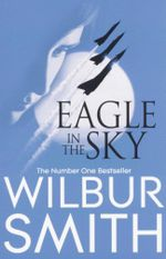 Eagle in the Sky - Wilbur Smith