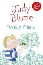 Double Fudge : Fudge - Judy Blume