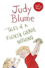 Tales of a Fourth Grade Nothing : Fudge - Judy Blume