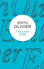 The Love Child - Edith Olivier