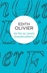 As Far as Jane's Grandmother's - Edith Olivier