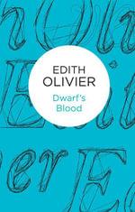 Dwarf's Blood - Edith Olivier
