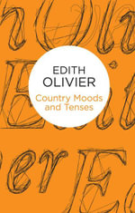 Country Moods and Tenses - Edith Olivier