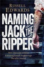 Jack The Ripper Decoded - Russell Edwards