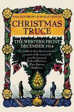 Christmas Truce : The Western Front December 1914 - Malcolm Brown
