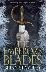 The Emperor's Blades : Chronicle of the Unhewn Throne : Book 1 - Brian Staveley