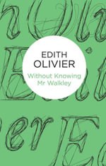 Without Knowing Mr Walkley - Edith Olivier