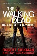 The Walking Dead : Fall of the Governor : Part 2 - Jay Bonansinga